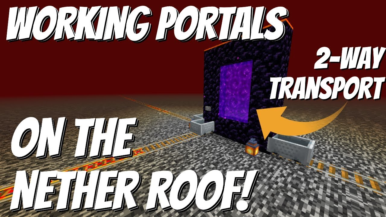 Minecraft Nether Roof Access By Portals New To Minecraft 1 15 Nether Transport System Avomance Youtube