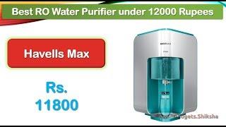 Best Water Purifier for Home below 12000 Rs (हिंदी में) | Havells Max RO UV