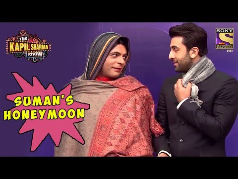 Suman Goes On A Honeymoon With Ranbir – The Kapil Sharma Show
