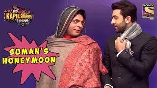 Suman Goes On A Honeymoon With Ranbir - The Kapil Sharma Show