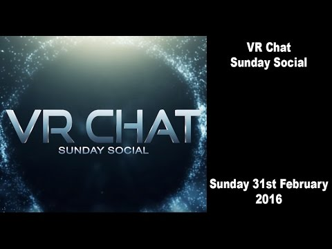 VR Chat Sunday Social - January 31st 2016