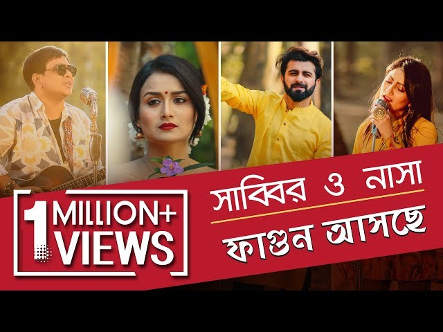 Fagun Asche | ফাগুন আসছে | Sabbir Nasir | Nasha | Nadia | Ashfaq Rana | Bangla New Song 2019