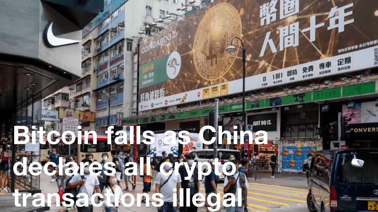 Bitcoin falls as China declares all crypto transactions illegal