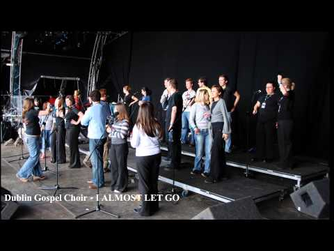 Dublin Gospel Choir - I ALMOST LET GO (Album Version, High Quality HD, Slideshow Video)