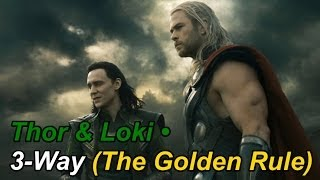 Thor & Loki • 3-Way (The Golden Rule)
