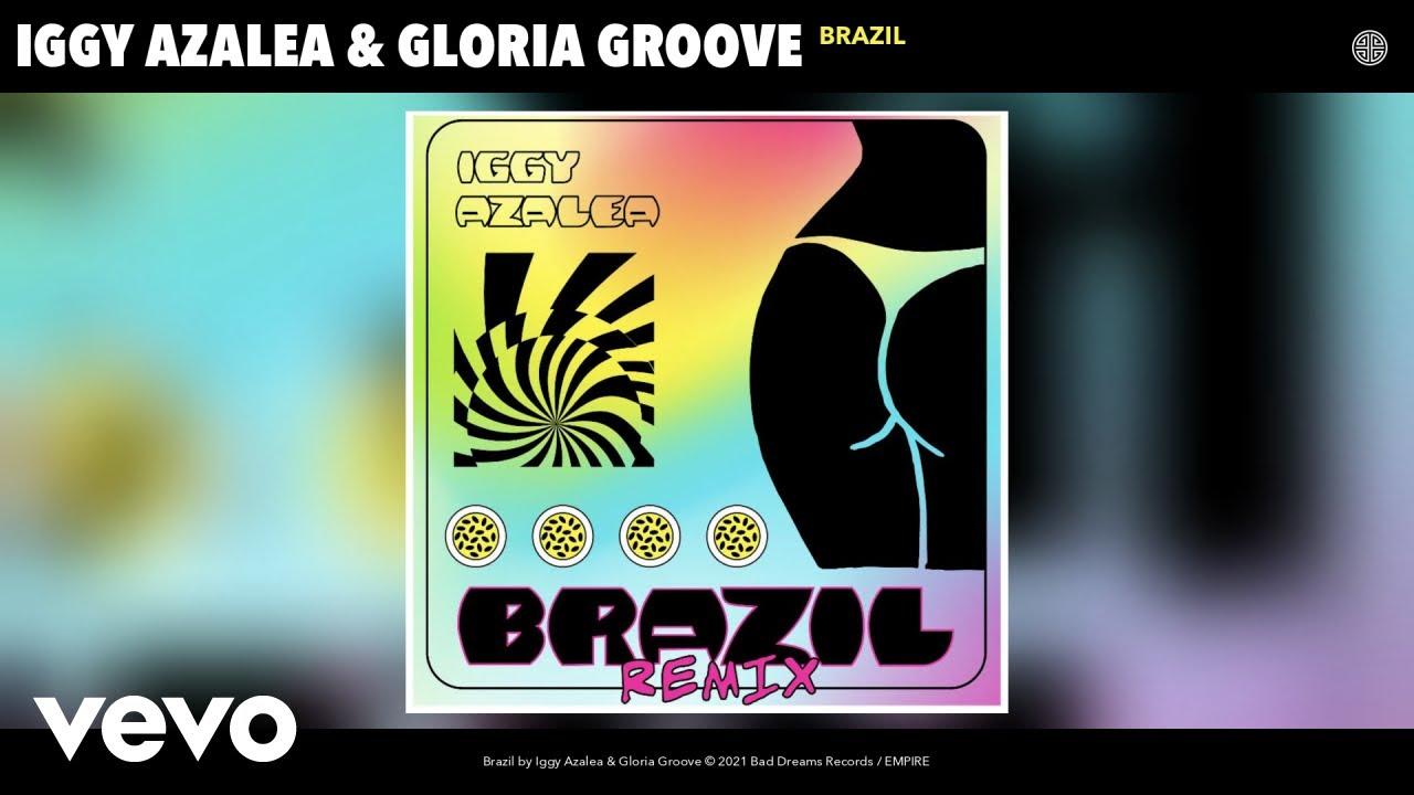 Iggy Azalea, Gloria Groove - Brazil (Remix) (Audio)