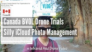Canada BVOL Drone Trials And Annoying Apple iCloud Photo Management