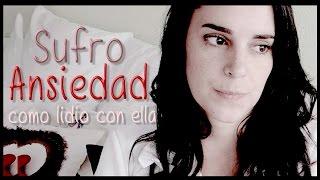 Sufro Ansiedad, como lidio con ella  | Silvia Quiros
