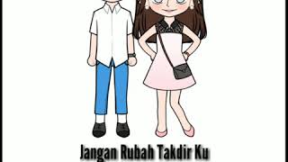 Download Lirik Animasi Jangan Rubah Takdirku - andmesh kamaleng