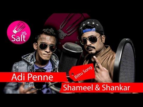 Adi Penne | Bittu Song | Shameel & Shanker | Arulsellvam |Salt | Making
