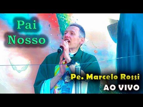 PAI NOSSO PADRE MARCELO CANTADO ROSSI BAIXAR
