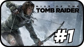 Rise of the Tomb Raider [PC] #01 [ Let