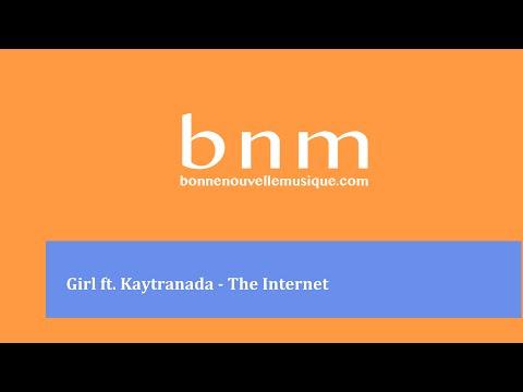 Girl ft. Kaytranada - The Internet