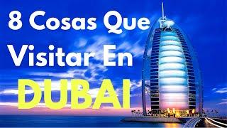 Top 8 Cosas Que Deberías Hacer y Visitar en Dubai