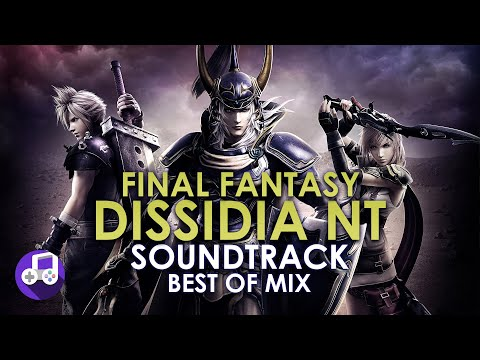 Final Fantasy Dissidia NT - Game Soundtrack - Best of Mix