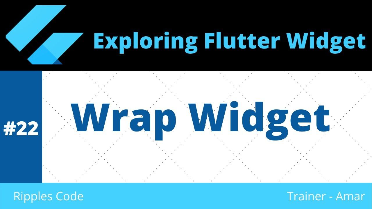 Exploring Flutter Widgets || Flutter Wrap Widget #22