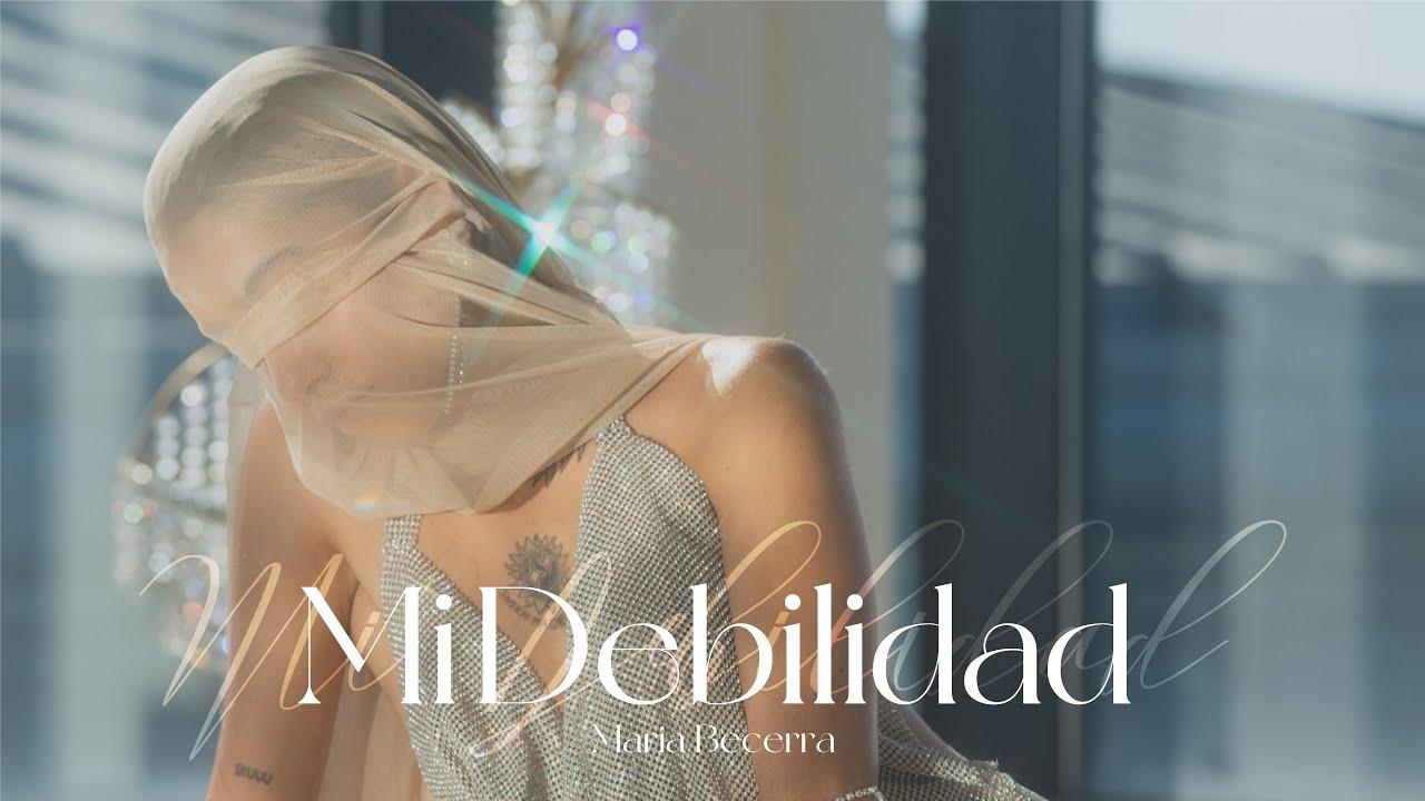 Maria Becerra - MI DEBILIDAD (Official Video)
