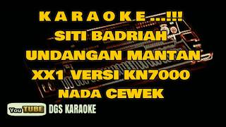 Download ( KARAOKE ) SITI BADRIAH--UNDANGAN MANTAN XX1 VERSI KN7000. SUARA JERNIH...!!!