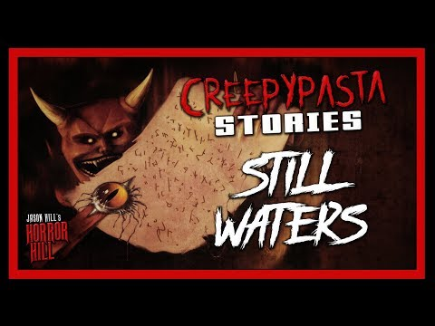 """Still Waters"" Creepypasta 💀 Jason Hill's Horror Hill (Scary Stories) Horror Audiobooks"