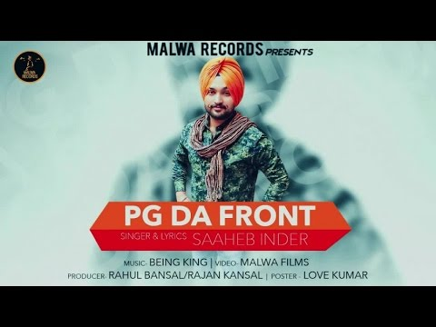 PG DA FRONT - SAAHEB INDER | LATEST PUNJABI SONG | MALWA RECORDS