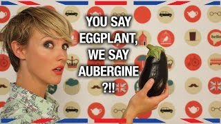 Britain vs. America: Vegetable Names - Anglophenia Ep 39