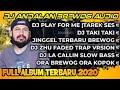 DJ ANDALAN BREWOG TERBARU 2020 FULL ALBUM  SLOW BASS