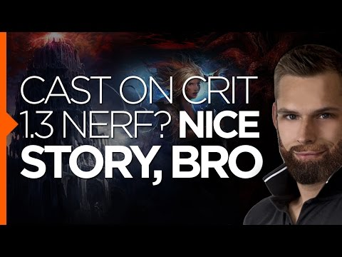[PoE] 1.3 Cast on Crit nerf? Nice Story, Bro!