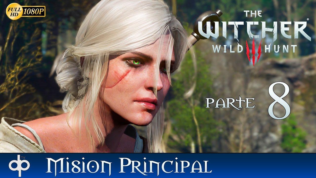 The Witcher 3 Wild Hunt Español Parte 8 El Baron Sanguinario + Controlando a Ciri 1080p