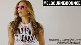 Cascada - Ready For Love (YounesZ Bootleg)