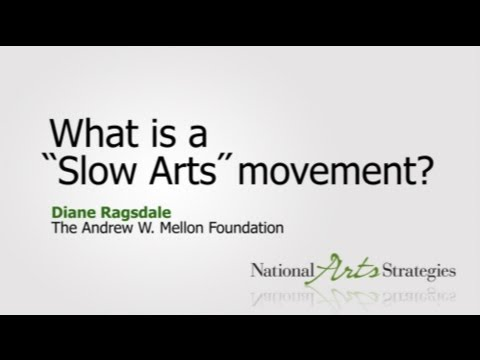 What is a slow arts movement?