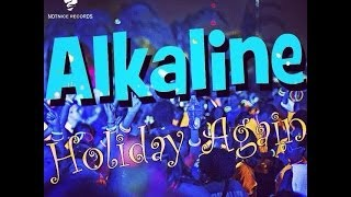 Alkaline - Holiday Again | Explicit | June 2014 | Notnice Records
