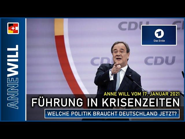 Anne Will - 17.01.2021 - Führung in Krisenzeiten - welche Politik braucht Deutschland jetzt? (ARD)