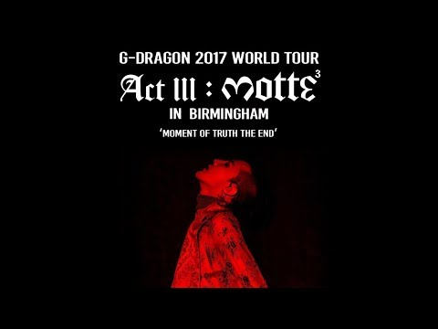 G-Dragon - Act III MOTTE in Birmingham (Full Concert)