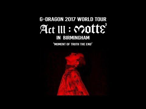 G-Dragon - Act III MOTTE in Birmingham (Full Concert) 23/09/2017