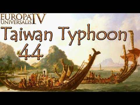 [44] Taiwan Typhoon - The Race for Oceania - EU4 El Dorado