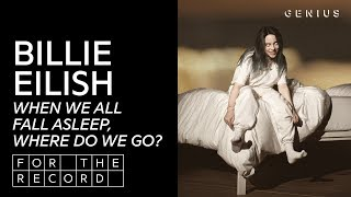 Is Billie Eilish's 'WHEN WE ALL FALL ASLEEP, WHERE DO WE GO?' Good Or Bad? | For The Record