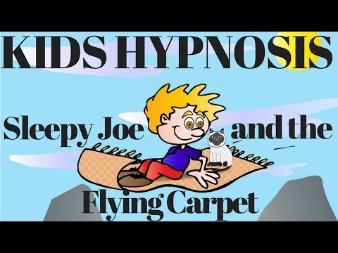 Kids Hypnosis - Sleepy Joe and the Flying Carpet  (sleep for Children)