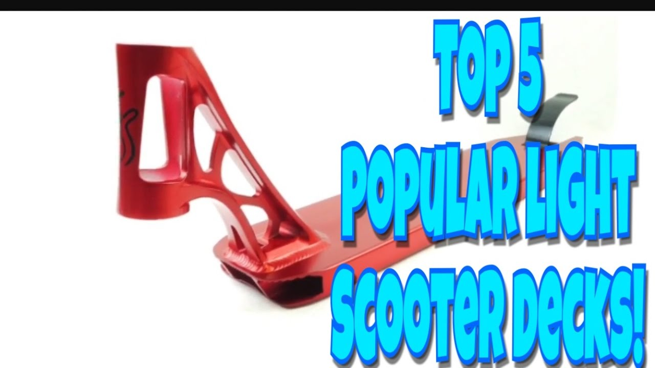 Top 5 most popular light pro scooter decks on the market youtube top 5 most popular light pro scooter decks on the market aloadofball Images
