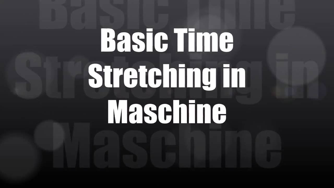 Basic time stretching in Maschine (revisited)