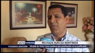Víctor Larco: Alcalde sostiene que huelga no es justificacle