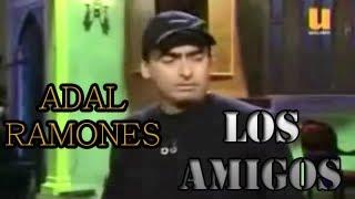 [MONOLOGO] Los Amigos / Adal Ramones