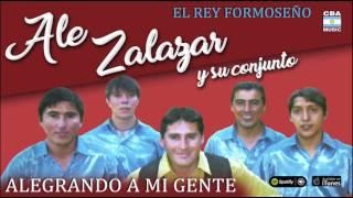 Ale Zalazar y su Conjunto. El Rey Formoseño. Alegrando a mi gente. Full Album