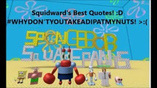 SpongeBob: (Roblox Series): Squidward's Best Quotes!