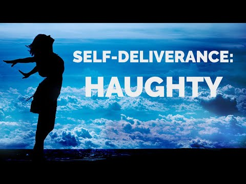 Deliverance from the Spirit of Haughty | Self-Deliverance Prayers