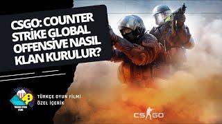 CSGO: Counter-Strike: Global Offensive Nasıl Klan Kurulur?