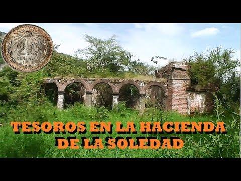 BUSCANDO TESOROS EN LA HACIENDA DE LA SOLEDAD