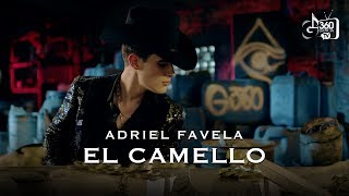 "Adriel Favela ""El Camello"" (Video Oficial)"