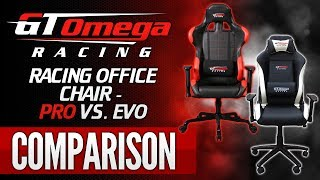GT Omega Racing Gaming Office Chair Comparison - PRO vs EVO