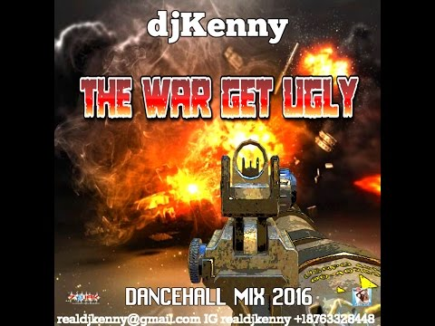 DJ KENNY THE WAR GET UGLY DANCEHALL MIX SEP 2016