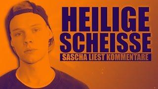 HEILIGE SCHEISSE | Sascha liest Kommentare
